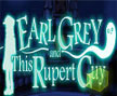Jogo Online: Earl Grey and this Rupert Guy